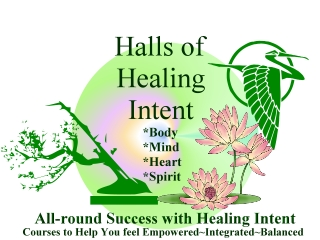 Online Courses at the Hall of Healing Intent