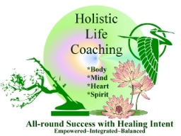 Holistic Life Coaching for Body, Mind, Heart and Spirit